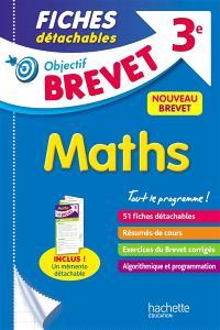 Maths 3e : tout le programme ! : nouveau brevet