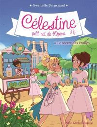 Célestine, petit rat de l'Opéra. Volume 6, Le secret des étoiles