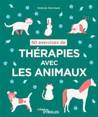 50 exercices de thérapies avec les animaux
