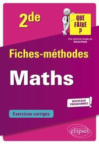Maths 2de : fiches-méthodes, exercices corrigés : nouveaux programmes