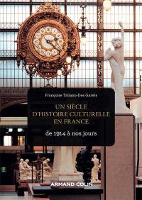 Un siècle d'histoire culturelle en France : de 1914 à nos jours