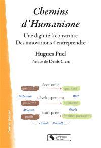 Chemins d'humanisme : une dignité à construire, des innovations à entreprendre