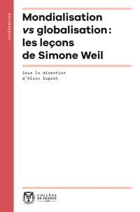 Mondialisation ou globalisation ? : les leçons de Simone Weil