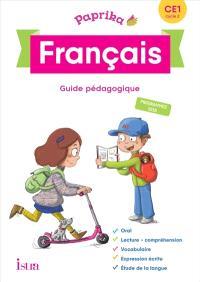 Paprika, français CE1 : guide pédagogique : programmes 2018