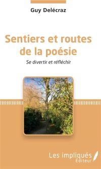 Sentiers et routes de la poésie : se divertir et réfléchir