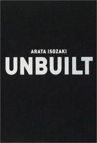 Arata Isozaki: Unbuilt