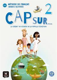 Cap sur... le carnet de voyage de la famille Cousteau 2 : méthode de français, cahier d'activités, A1.2