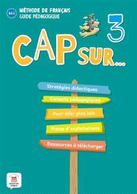 Cap sur... le carnet de voyage de la famille Cousteau 3 : méthode de français, guide pédagogique, A2.1