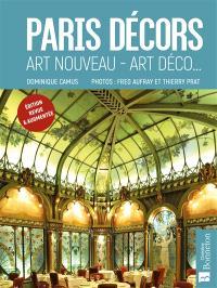 Paris décors : Art nouveau, Art déco...