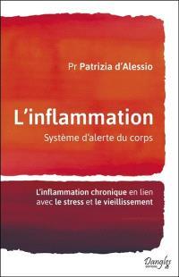 L'inflammation : système d'alerte du corps : l'inflammation chronique en lien avec le stress et le vieillissement