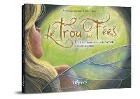Le trou des fées : contes pour enfants de Gaume et d'autres collines