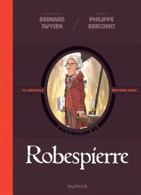 La véritable histoire vraie, Robespierre