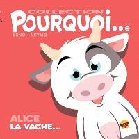 Alice la vache...