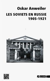 Les Soviets en Russie : 1905-1921