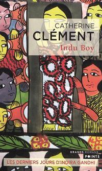 Indu boy : les derniers jours d'Indira Gandhi