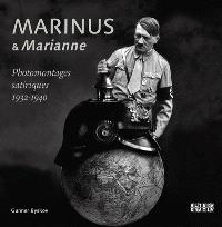 "Marinus & ""Marianne"" : photomontages satiriques 1932-1940"