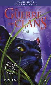 La guerre des clans : cycle 3, le pouvoir des étoiles. Volume 3, Exil