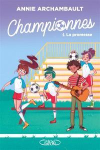 Championnes. Volume 1, La promesse