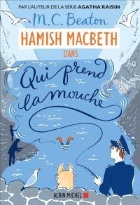 Hamish MacBeth. Volume 1, Qui prend la mouche