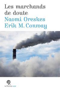 Les marchands de doute ou Comment une poignée de scientifiques ont masqué la vérité sur des enjeux de société tels que le tabagisme et le réchauffement climatique