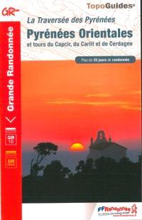 La traversée des Pyrénées, Pyrénées-Orientales et tours du Capcir, du Carlit et de Cerdagne : plus de 20 jours de randonnée