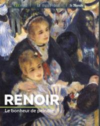 Renoir : le bonheur de peindre