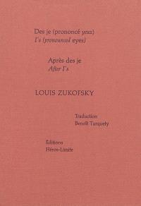 Des je (prononcé yeux); I's (pronounced eyes); Après Des je; After I's