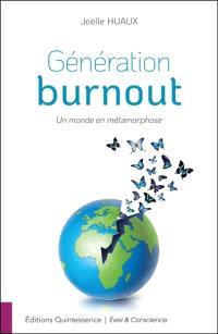 Génération burnout : un monde en métamorphose