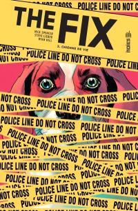 The fix. Volume 2, Chienne de vie