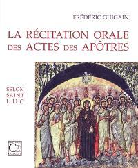 La récitation orale des Actes des Apôtres selon saint Luc