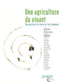 Une agriculture du vivant : réconcilier la terre et les hommes