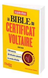 La bible du Certificat Voltaire : le guide officiel