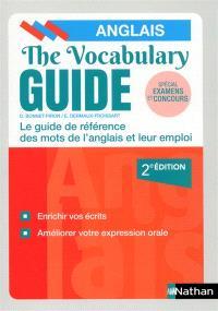 The vocabulary guide, anglais : le guide de référence des mots de l'anglais et leur emploi : spécial examens et concours