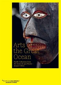 Arts of the Great Ocean : Pacific collections from the Musée du quai Branly-Jacques Chirac