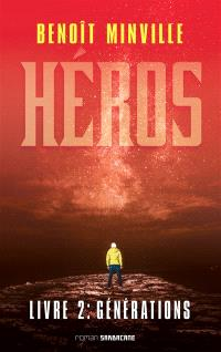 Héros. Volume 2, Générations