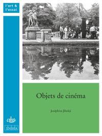 Objets de cinéma : de Marienbad à Fantômas