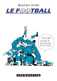 Bastien Vivès. Volume 7, Le football