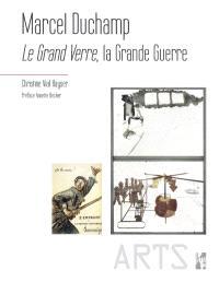 Marcel Duchamp : Le grand verre, la Grande Guerre