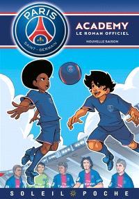 Paris Saint-Germain Academy : le roman officiel. Volume 9, Nouvelle saison