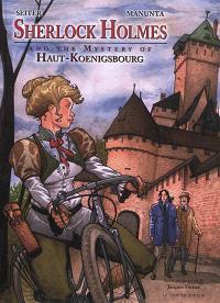Sherlock Holmes. Volume 1, Sherlock Holmes and the mystery of Haut-Koenigsbourg
