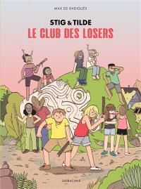 Stig & Tilde. Volume 3, Le club des losers