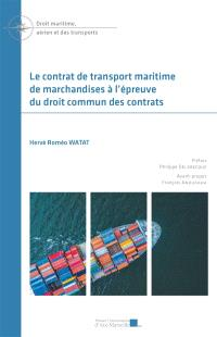 Le contrat de transport maritime de marchandises à l'épreuve du droit commun des contrats