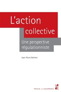 L'action collective : une perspective régulationniste