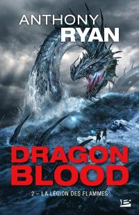 Dragon blood. Volume 2, La légion des flammes