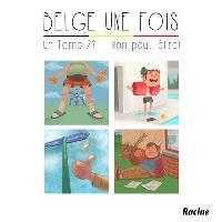 Belge une fois. Volume 2, Le parler belge illustré : un tome 2 ? Non peut-être !