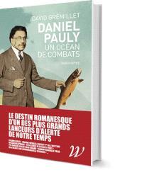 Daniel Pauly : un océan de combats : biographie