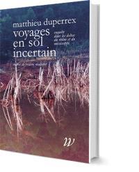 Voyages en sol incertain : enquête dans les deltas du Rhône et du Mississippi