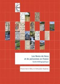 Les noms de lieux et de personnes en France : guide bibliographique