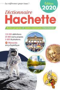 Dictionnaire Hachette 2020 : noms propres et noms communs interclassés : 125.000 définitions, 25.000 noms propres, 3.000 illustrations