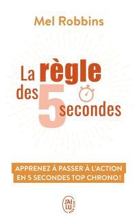 La règle des 5 secondes : apprenez à passer à l'action en 5 secondes top chrono !